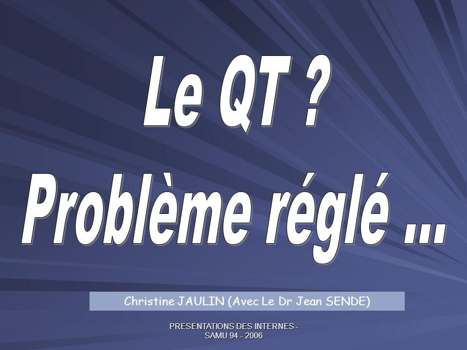 Le QT Problème réglé ... Christine JAULIN (Avec Le Dr Jean SENDE)