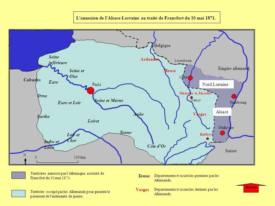 L'annexion de l'Alsace-Lorraine au traité de Francfort du 10 mai 1871.