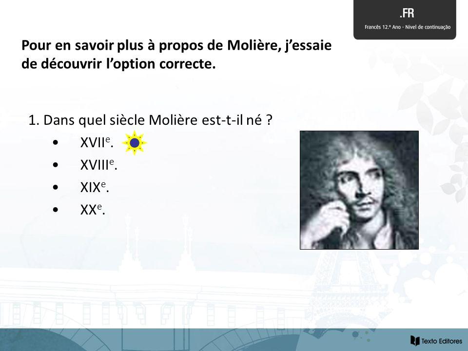 Pour en savoir plus à propos de Molière, j'essaie de découvrir l'option correcte.