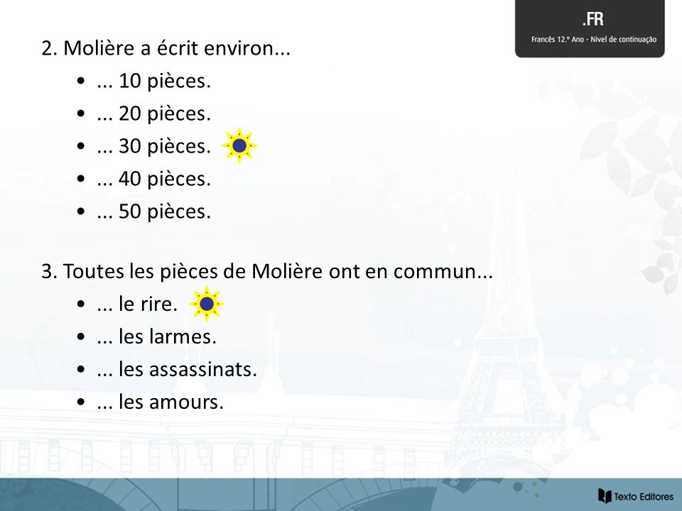 2. Molière a écrit environ...