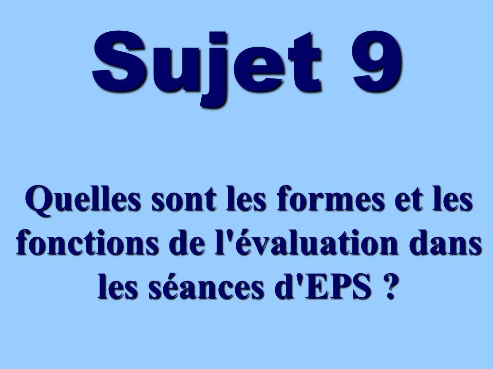 Sujet 9 Quelles sont les formes et les fonctions de l évaluation dans les séances d EPS