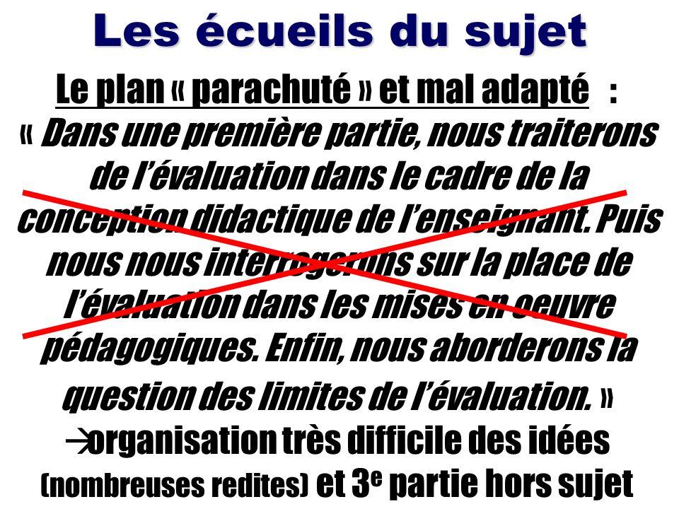 Le plan « parachuté » et mal adapté :
