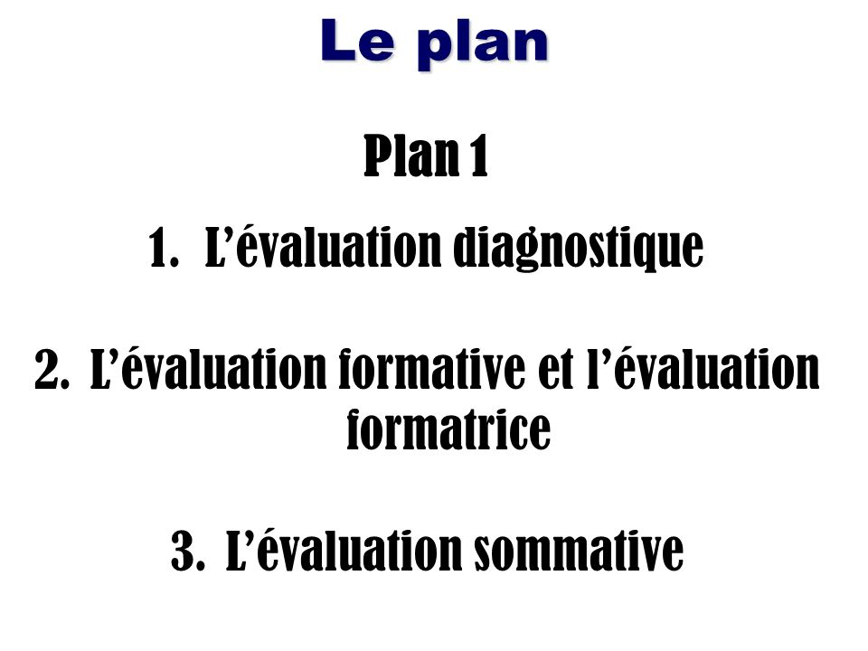 Le plan Plan 1 L'évaluation diagnostique