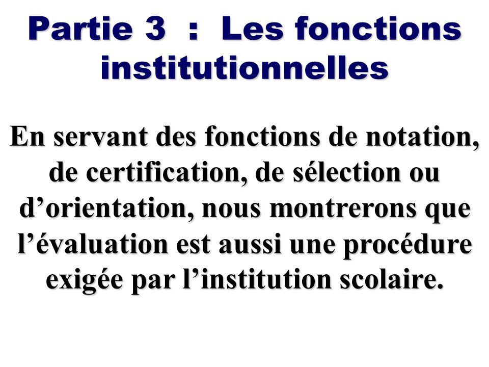 Partie 3 : Les fonctions institutionnelles