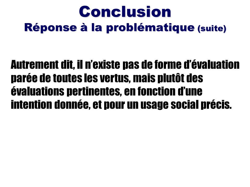 Conclusion Réponse à la problématique (suite)