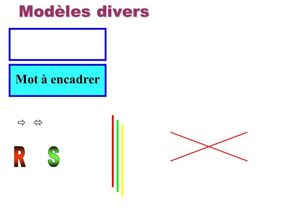 Modèles divers Mot à encadrer   R S