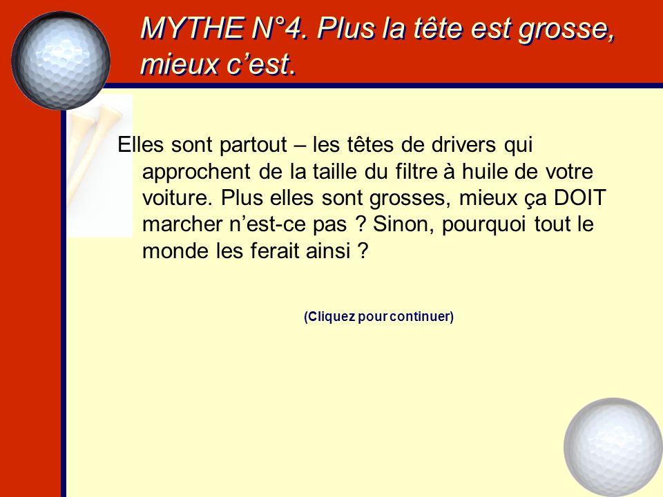 MYTHE N°4. Plus la tête est grosse, mieux c'est.