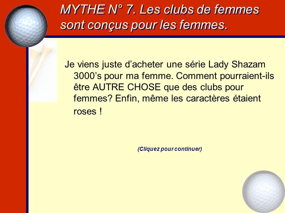 MYTHE N° 7. Les clubs de femmes sont conçus pour les femmes.