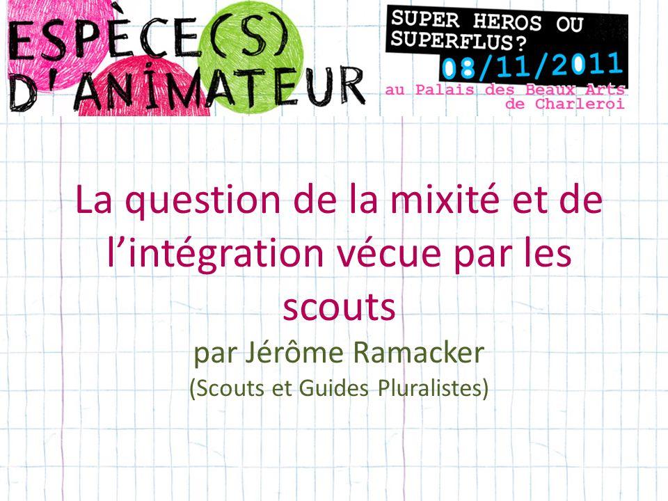 La question de la mixité et de l'intégration vécue par les scouts par Jérôme Ramacker (Scouts et Guides Pluralistes)