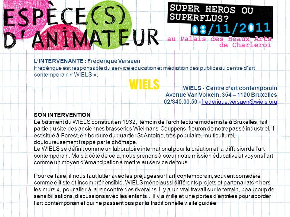 L'INTERVENANTE : Frédérique Versaen