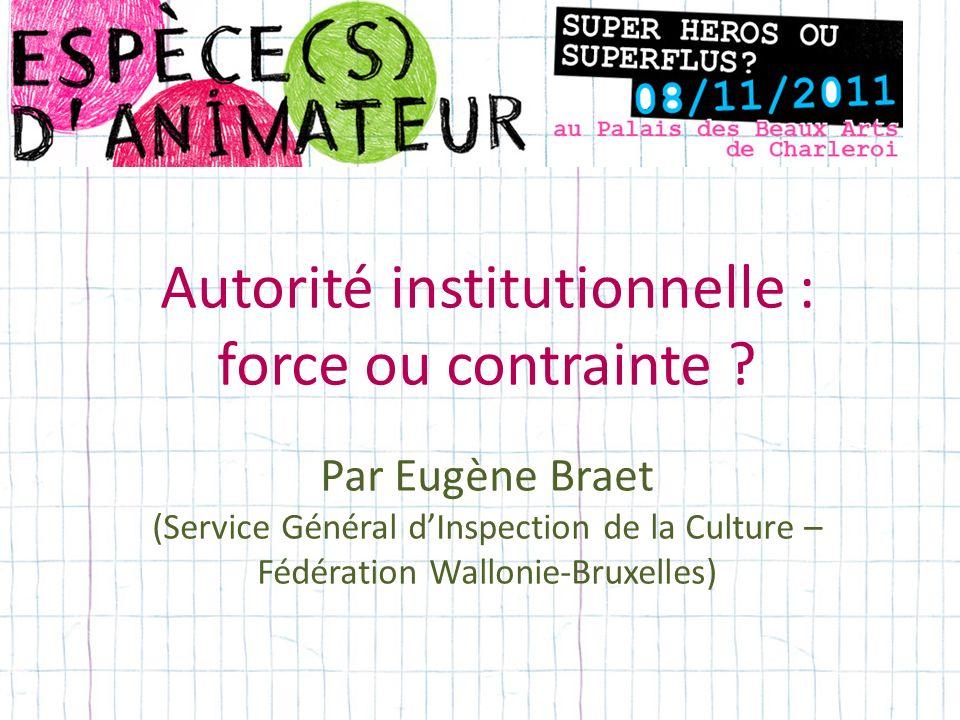 Autorité institutionnelle : force ou contrainte