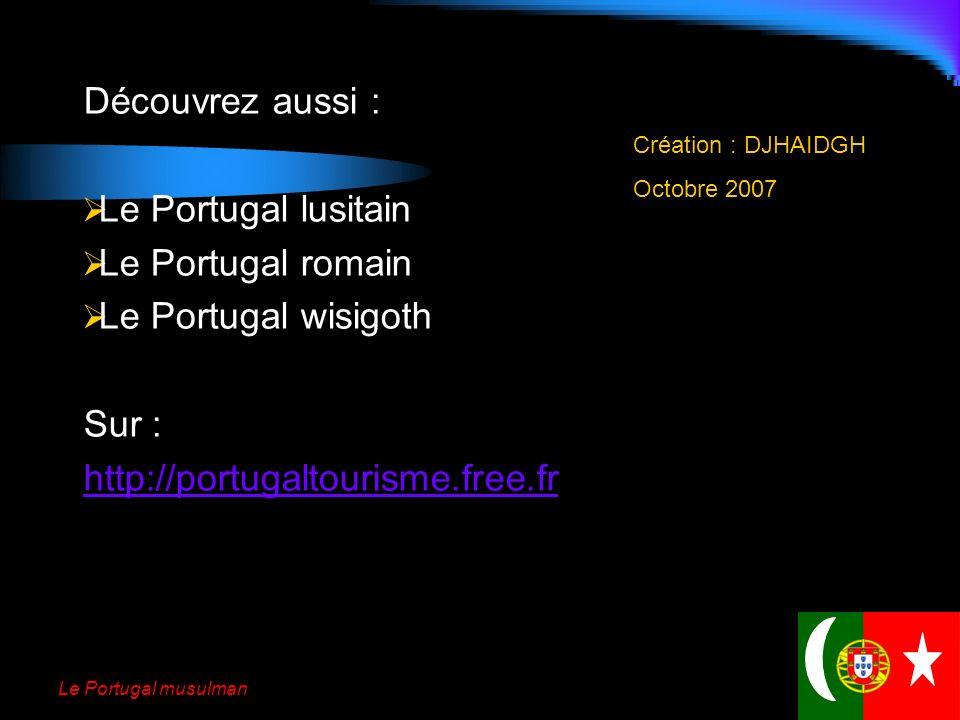 Découvrez aussi : Le Portugal lusitain Le Portugal romain