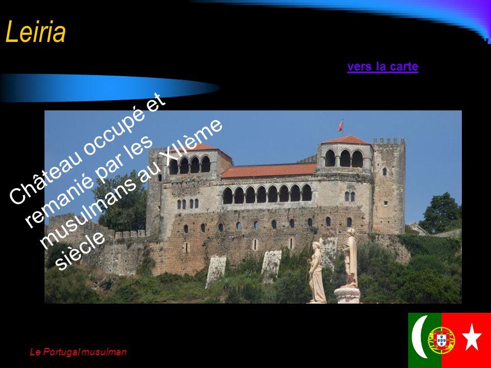 Leiria Château occupé et remanié par les musulmans au XIIème siècle
