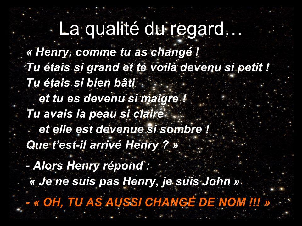La qualité du regard… « Henry, comme tu as changé !