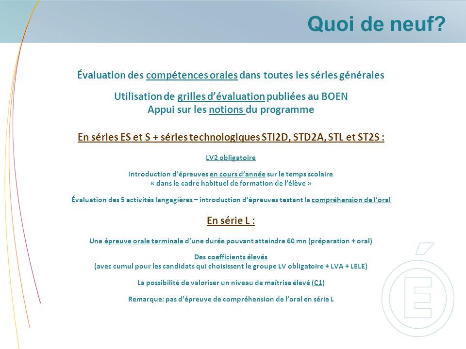 Quoi de neuf Évaluation des compétences orales dans toutes les séries générales. Utilisation de grilles d'évaluation publiées au BOEN.