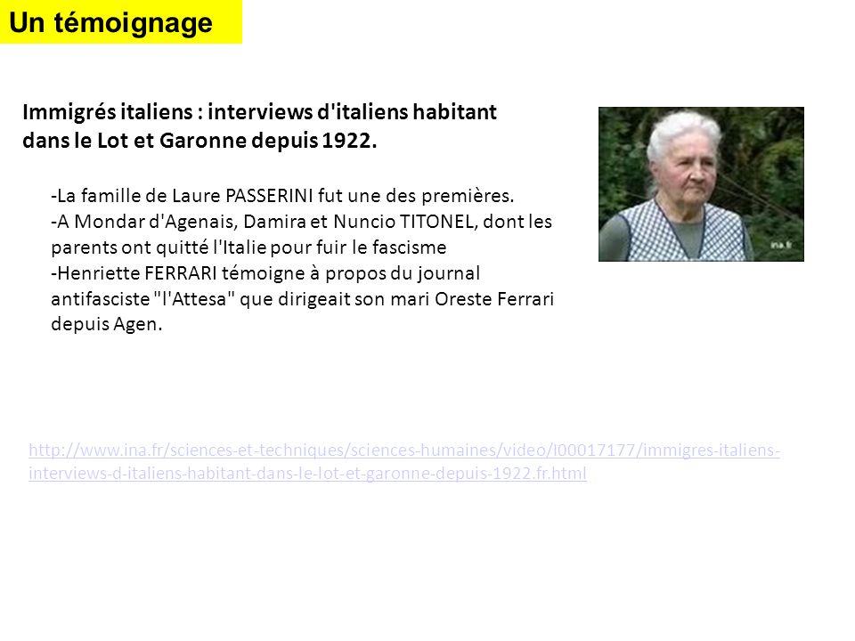 Un témoignage Immigrés italiens : interviews d italiens habitant dans le Lot et Garonne depuis 1922.