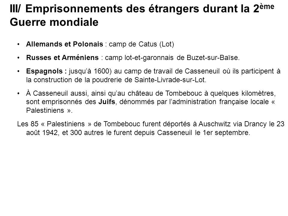 III/ Emprisonnements des étrangers durant la 2ème Guerre mondiale