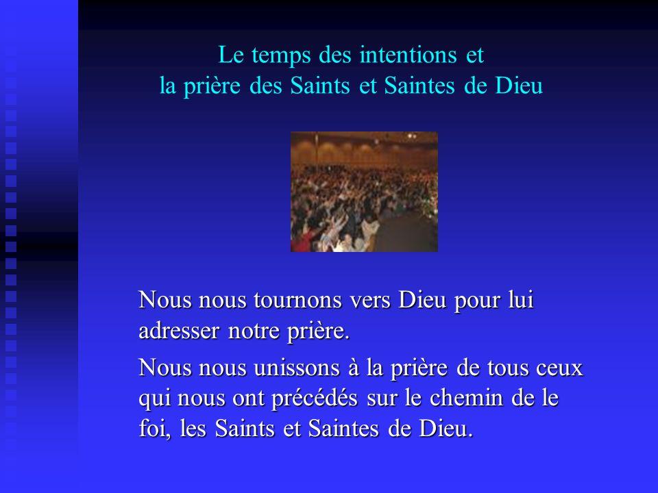 Le temps des intentions et la prière des Saints et Saintes de Dieu
