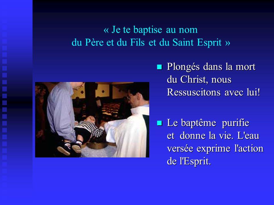 « Je te baptise au nom du Père et du Fils et du Saint Esprit »