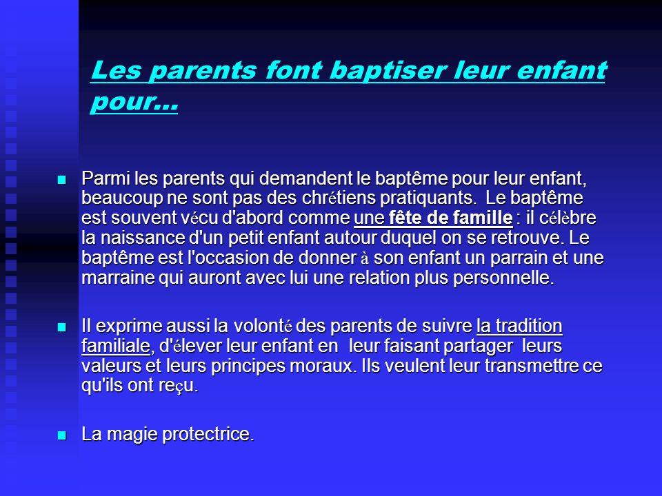 Les parents font baptiser leur enfant pour…