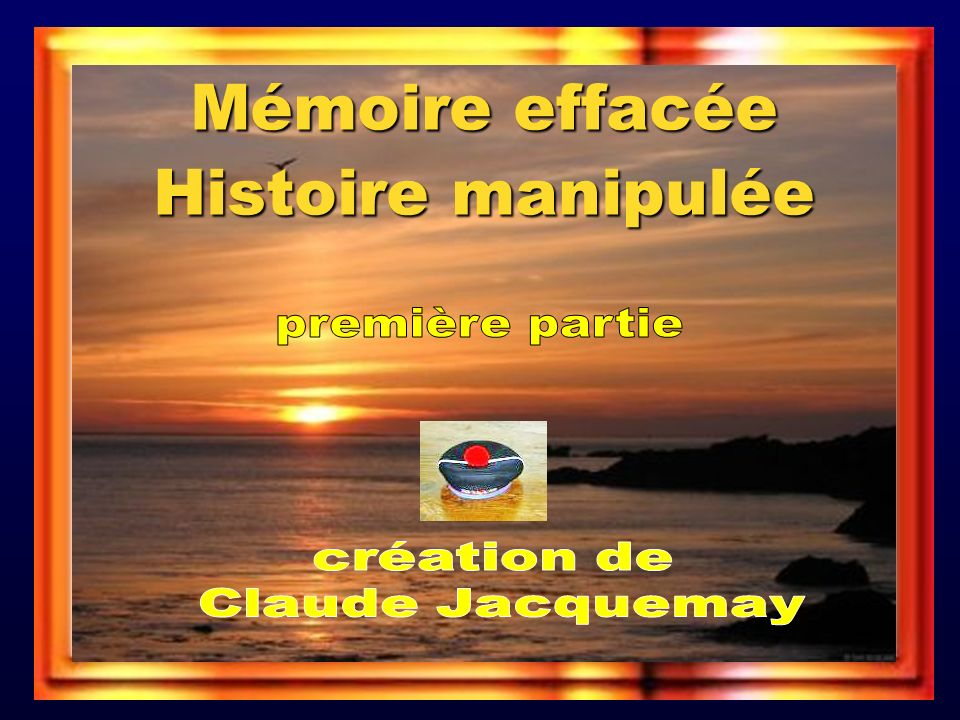 Mémoire effacée Histoire manipulée