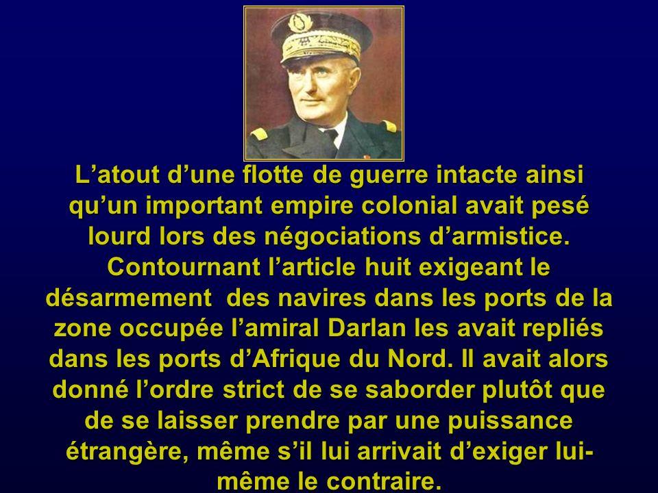 L'atout d'une flotte de guerre intacte ainsi qu'un important empire colonial avait pesé lourd lors des négociations d'armistice.