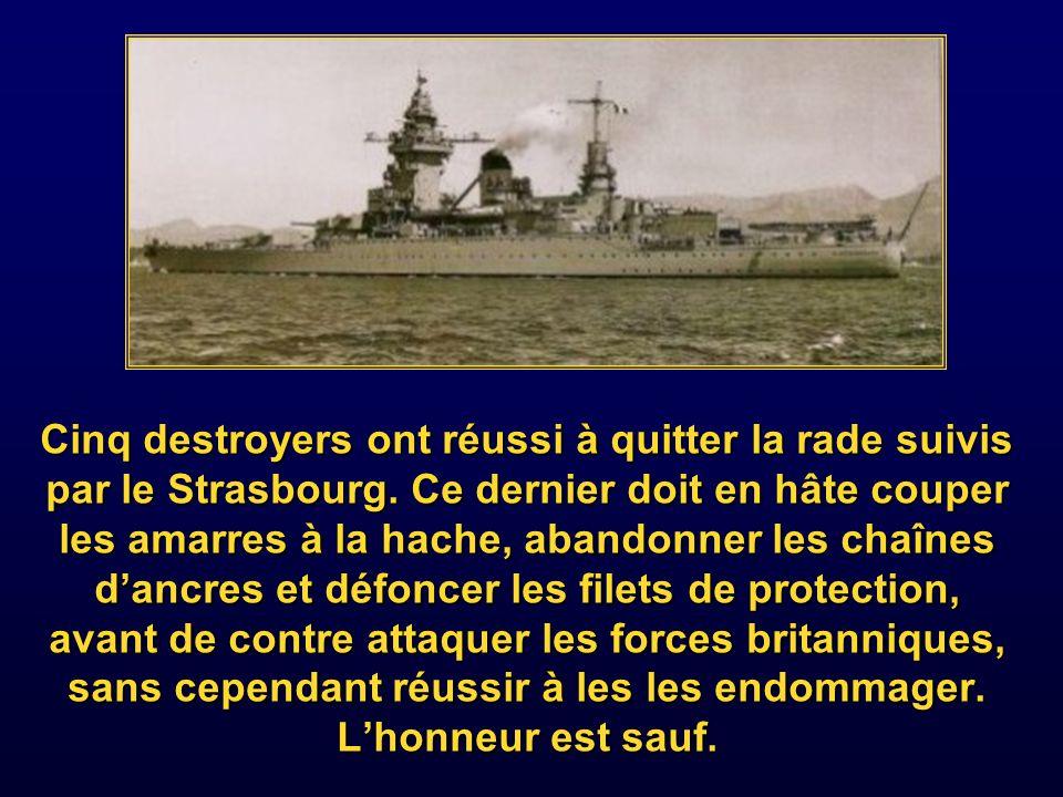 Cinq destroyers ont réussi à quitter la rade suivis par le Strasbourg