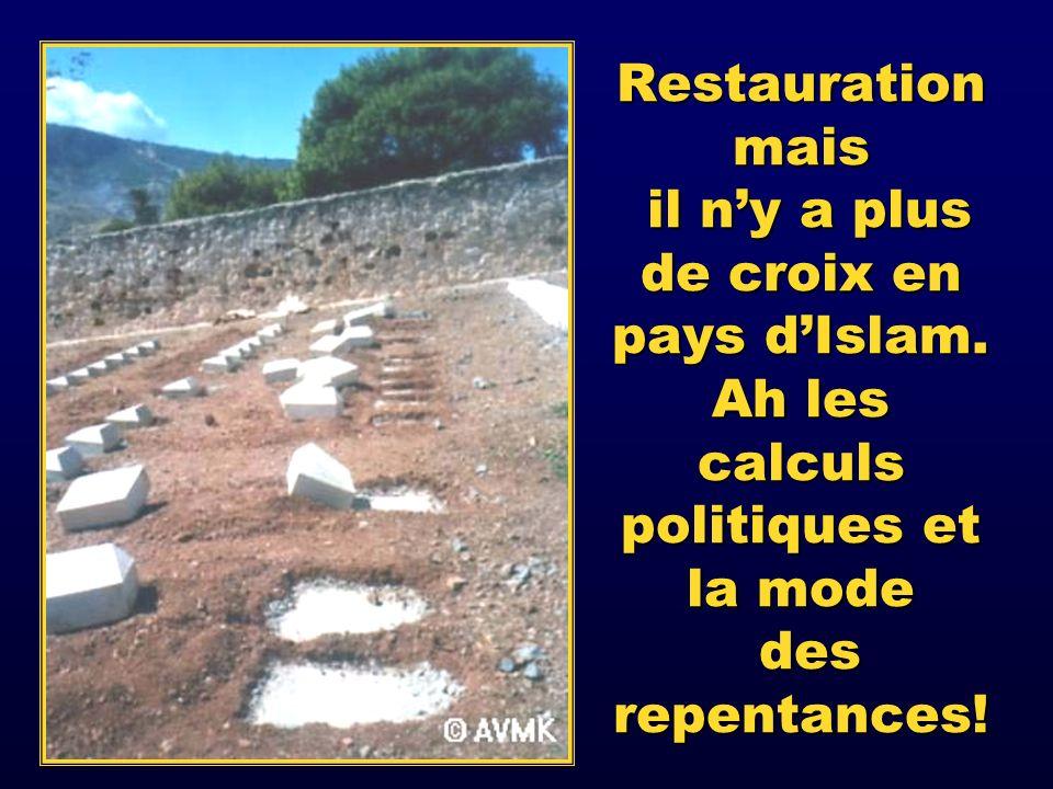 Restauration mais il n'y a plus de croix en pays d'Islam