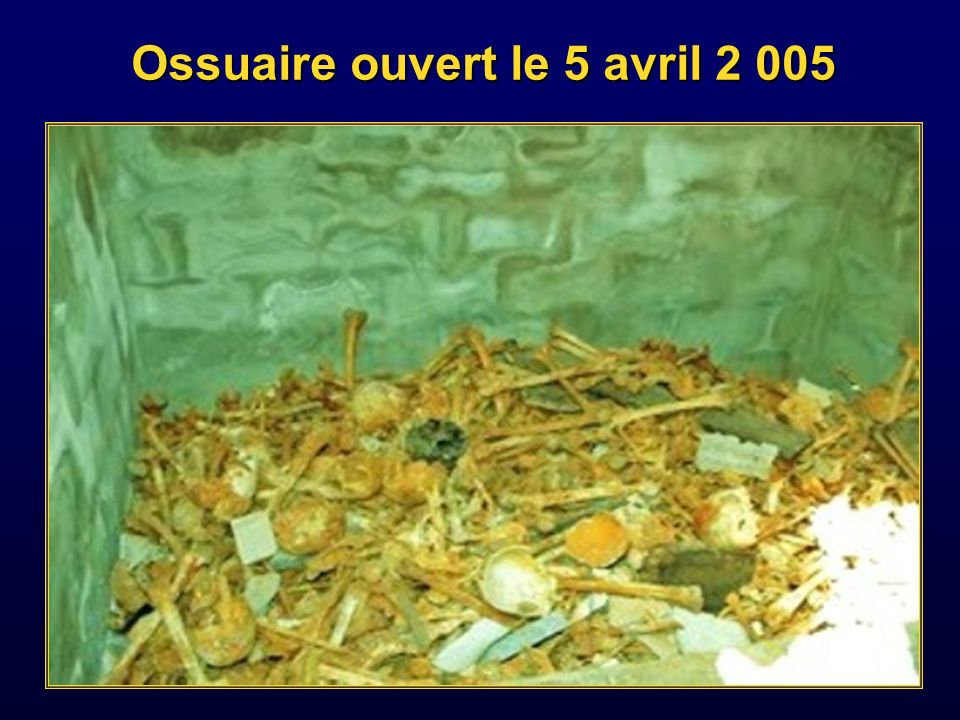 Ossuaire ouvert le 5 avril 2 005