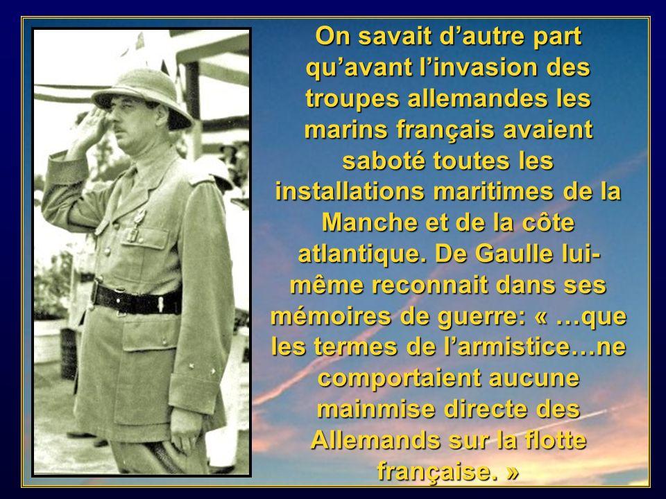 On savait d'autre part qu'avant l'invasion des troupes allemandes les marins français avaient saboté toutes les installations maritimes de la Manche et de la côte atlantique.