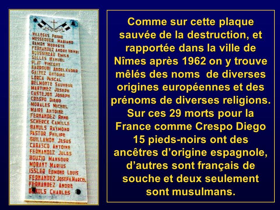 Comme sur cette plaque sauvée de la destruction, et rapportée dans la ville de Nîmes après 1962 on y trouve mêlés des noms de diverses origines européennes et des prénoms de diverses religions.