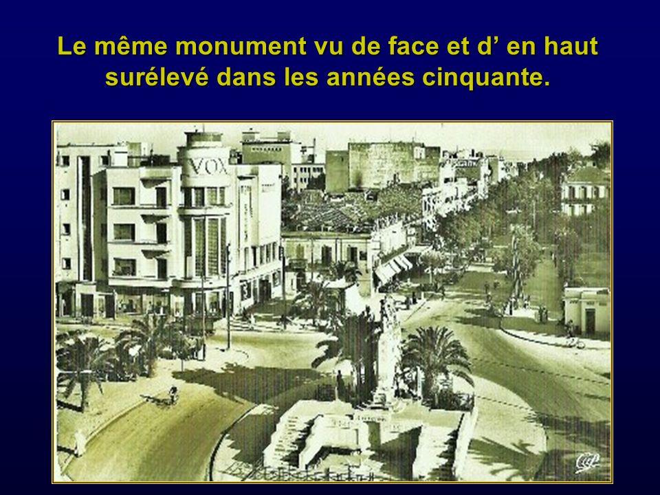 Le même monument vu de face et d' en haut surélevé dans les années cinquante.