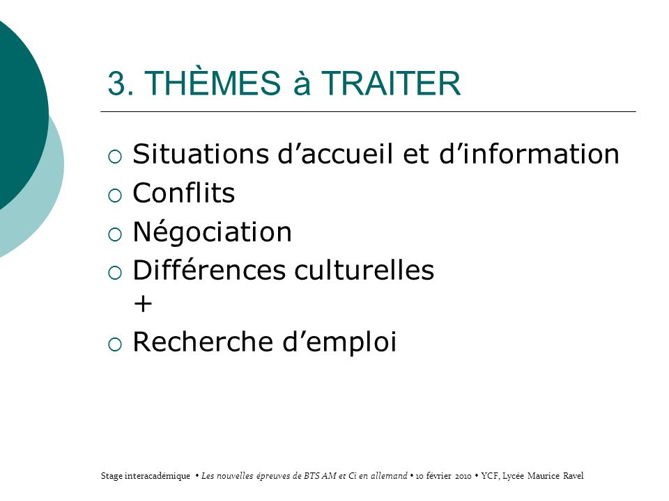 3. THÈMES à TRAITER Situations d'accueil et d'information Conflits
