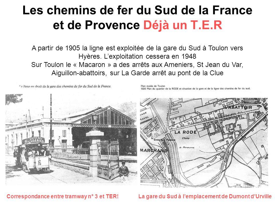 Les chemins de fer du Sud de la France et de Provence Déjà un T.E.R
