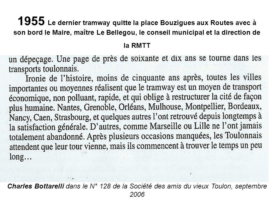 1955 Le dernier tramway quitte la place Bouzigues aux Routes avec à son bord le Maire, maître Le Bellegou, le conseil municipal et la direction de la RMTT