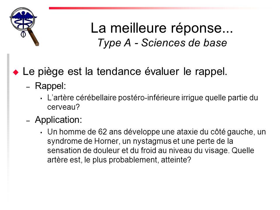La meilleure réponse... Type A - Sciences de base