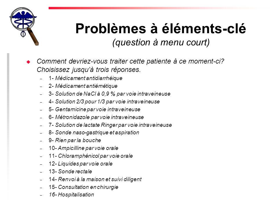 Problèmes à éléments-clé (question à menu court)