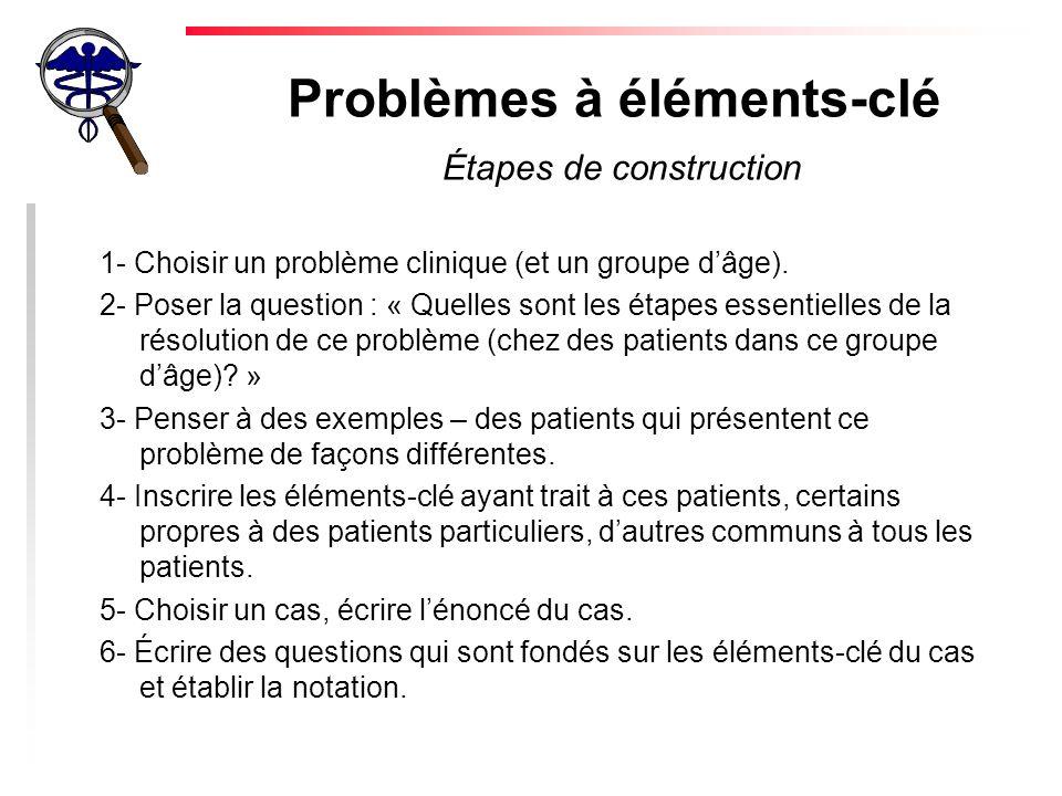Problèmes à éléments-clé Étapes de construction