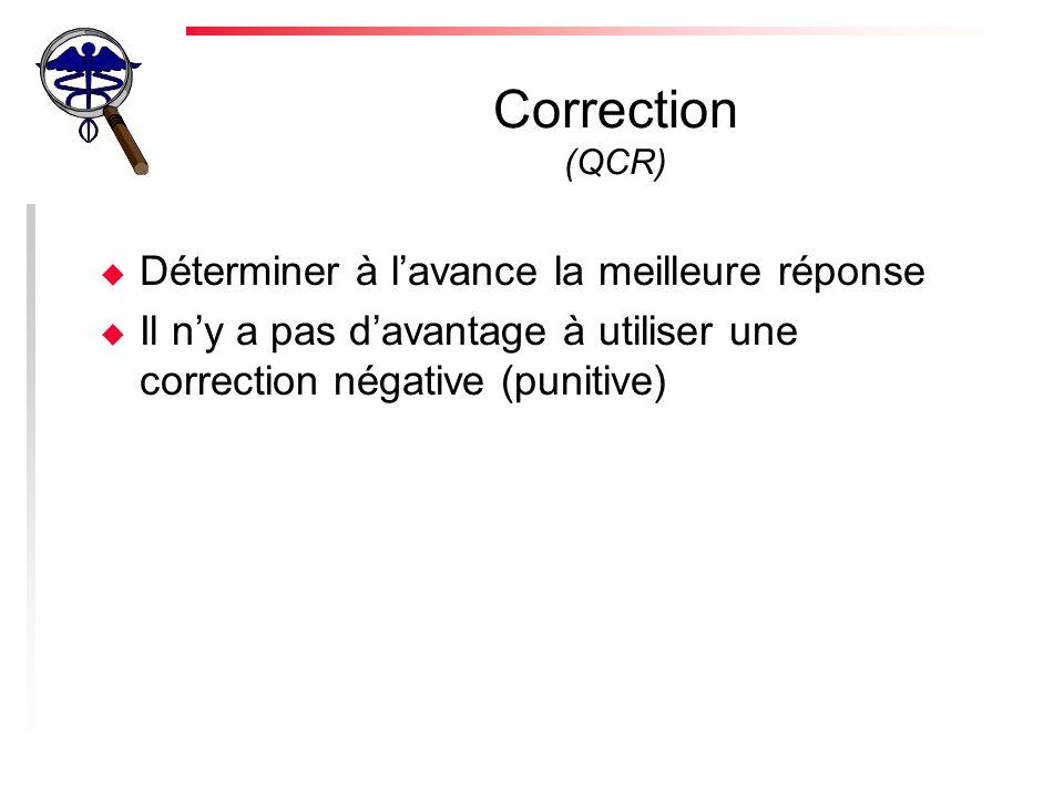 Correction (QCR) Déterminer à l'avance la meilleure réponse