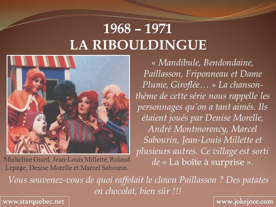 1968 – 1971 LA RIBOULDINGUE.