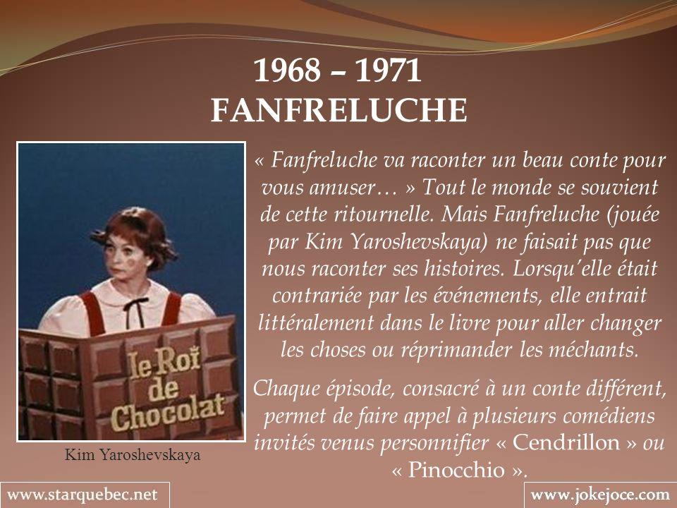 1968 – 1971 FANFRELUCHE.