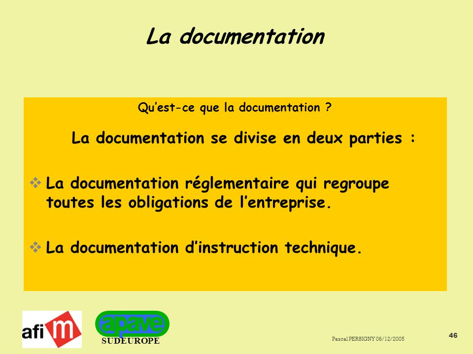 La documentation Qu'est-ce que la documentation La documentation se divise en deux parties :