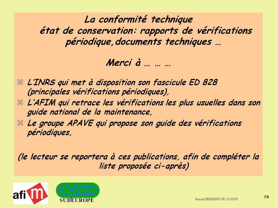 La conformité technique état de conservation: rapports de vérifications périodique,documents techniques …