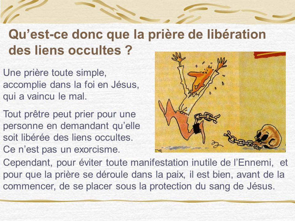 Qu'est-ce donc que la prière de libération des liens occultes