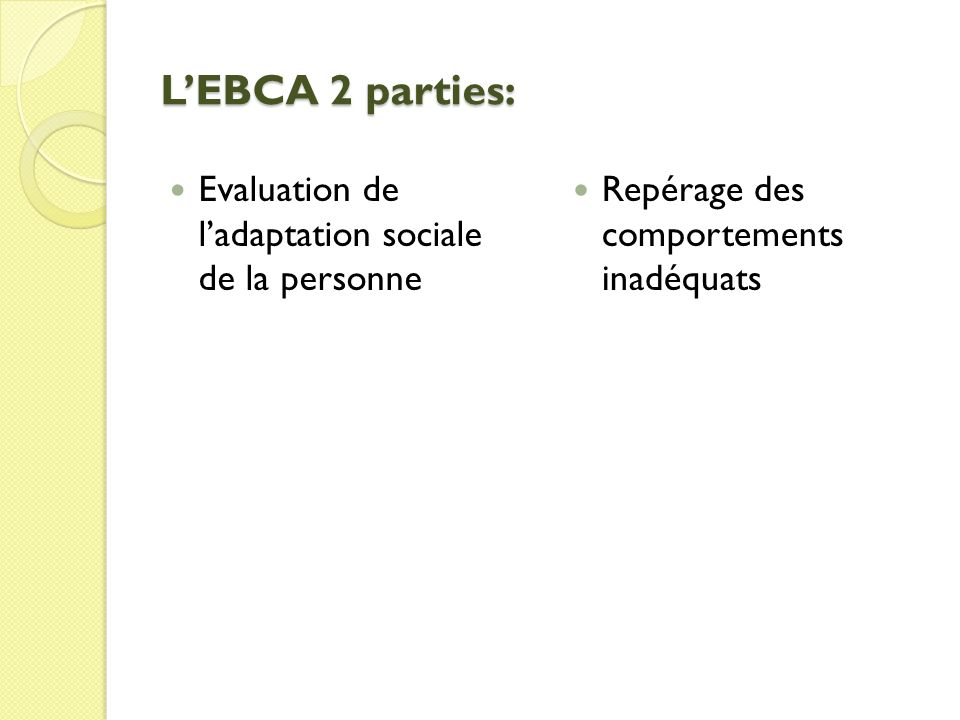 L'EBCA 2 parties: Evaluation de l'adaptation sociale de la personne