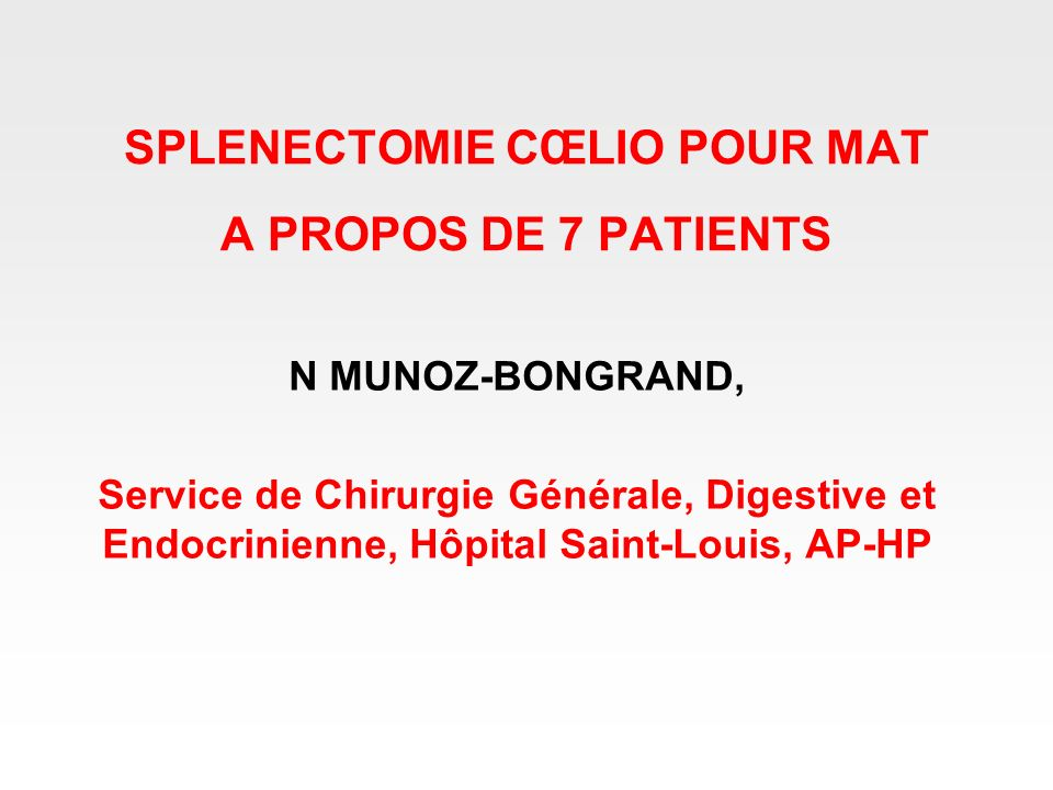SPLENECTOMIE CŒLIO POUR MAT A PROPOS DE 7 PATIENTS