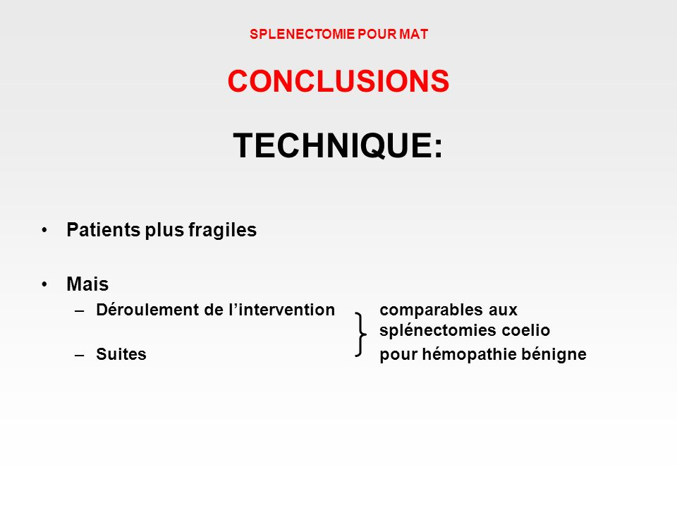 TECHNIQUE: CONCLUSIONS Patients plus fragiles Mais