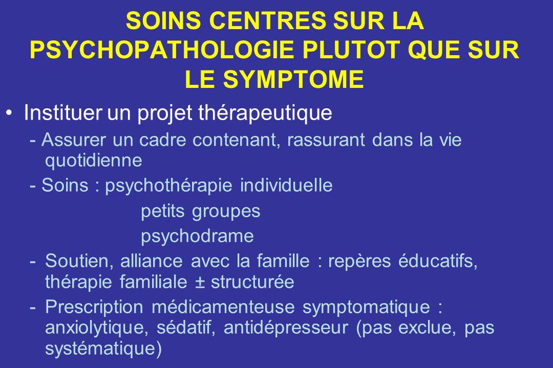 SOINS CENTRES SUR LA PSYCHOPATHOLOGIE PLUTOT QUE SUR LE SYMPTOME