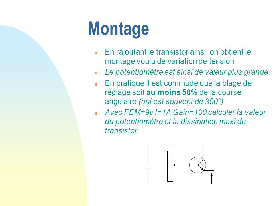 Montage En rajoutant le transistor ainsi, on obtient le montage voulu de variation de tension. Le potentiomètre est ainsi de valeur plus grande.