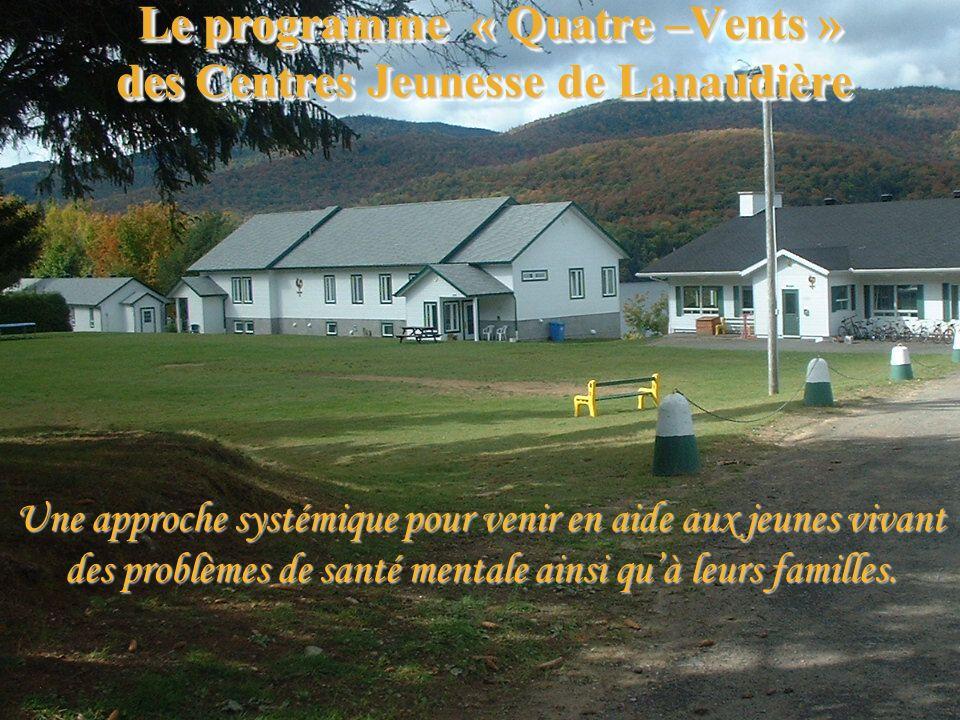 Le programme « Quatre –Vents » des Centres Jeunesse de Lanaudière